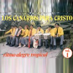 Los Canarios para Cristo - Ritmo Alegre Tropical