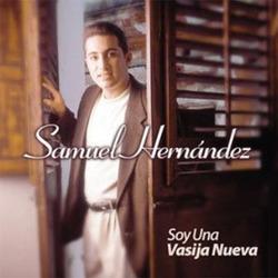Samuel Hernandez - Soy Una Vasija Nueva
