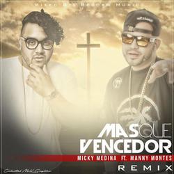 Micky Medina - Mas Que Vencedor (Remix) [feat. Manny Montes]