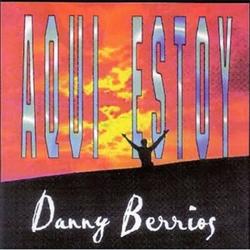 Danny Berrios - Aqui Estoy
