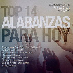 Varios Interpretes - Top 14 Alabanzas Para Hoy (Iglesia Willow Creek)