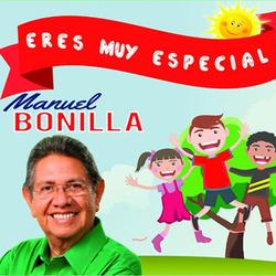 Manuel Bonilla - Eres Muy Especial