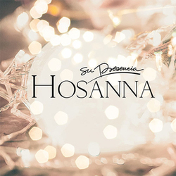 Su Presencia - Hosanna [Nació El Salvador] (Single)