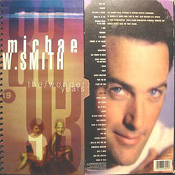 Michael W. Smith - The Wonder Years CD1