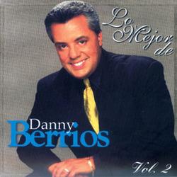 Danny Berrios - Lo Mejor De Danny Berrios, Vol. 2