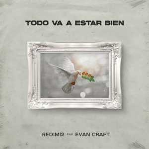 Redimi2 - Todo Va a Estar Bien (Feat.Evan Craft) (Single)