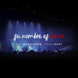 Evan Craft - Su Nombre Es Amor (feat. Banda Horizonte) (Single)