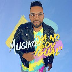 Musiko - Ya No Soy Igual (Single)