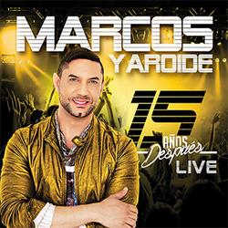 Marcos Yaroide - 15 Años Después Live
