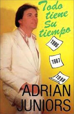 Adrián Juniors - Todo Tiene Su Tiempo