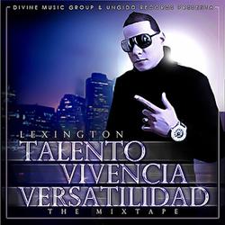 Lexington - Talento Vivencia Y Versatilidad - The Mixtape