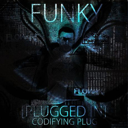 Funky - Plugged In (CODIFYING PLUG)