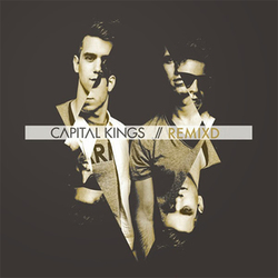 Capital Kings - Remixd