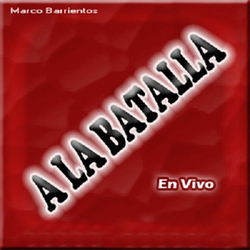 Marco Barrientos - A la Batalla