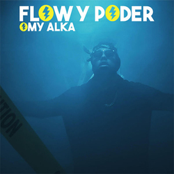 Omy Alka - Flow y Poder (Single)