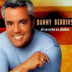 Danny Berrios - El secreto es Alabar