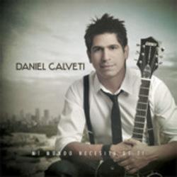 Daniel Calveti - Mi Mundo Necesita de Ti