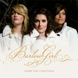BarlowGirl - Home For Christmas