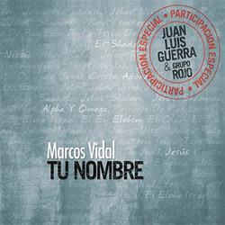 Marcos Vidal - Tu Nombre