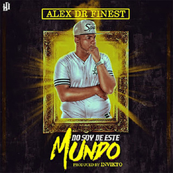Alex Dr Finest - No Soy De Este Mundo (Single)