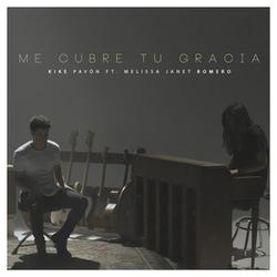 Kike Pavón - Me Cubre Tu Gracia (Feat  Melissa Janet Romero) (Single)