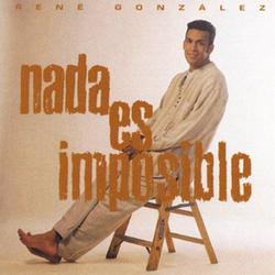 Rene Gonzalez - Nada es Imposible