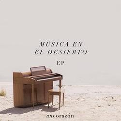 Un Corazón - Música en el Desierto (EP)