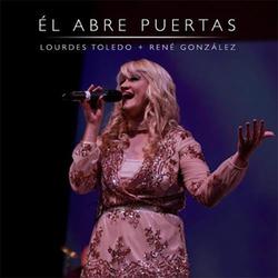 Lourdes Toledo - Él abre puertas (ft. René González) (Single)
