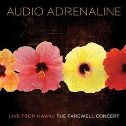Audio Adrenaline - Live From Hawaii, The Farewell Concert