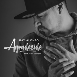 Ray Alonso - Agradecido (feat. Alex Campos) (Single)