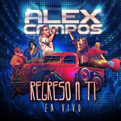 Alex Campos - Regreso a Ti (En Vivo)