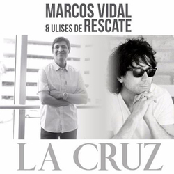 Marcos Vidal - La Cruz (ft. Ulises de Rescate) (Single)