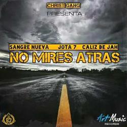 Christ Gang - No mires atrás feat. Sangre Nueva, Jota 7 & Caliz Jah (Single)