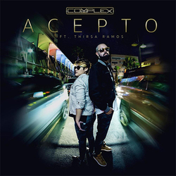 Dj Complex - Acepto (Ft Thirsa Ramos) (Single)