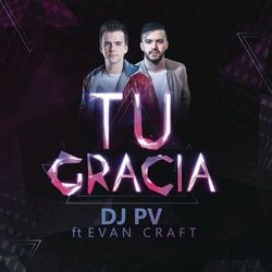 Dj PV - Tu Gracia (Feat. Evan Craft) (Single)