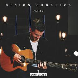 Evan Craft - Sesión Orgánica 2