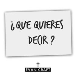 Evan Craft - ¿Que Quieres Decir