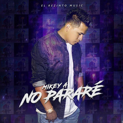 Mikey A - No Pararé (Single)
