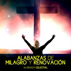 Alabanza Celestial - Alabanzas de Milagro y Renovación