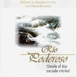 Marco Barrientos - Rio Poderoso