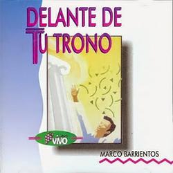 Marco Barrientos - Delante De Tu Trono