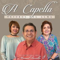 Manuel Bonilla - A Capella, Tesoros Del Alma