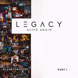 Planetshakers - Legacy, Pt. 1 Alive Again EP