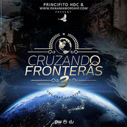 Principito HDC - Cruzando Fronteras 3, The Last Chapter