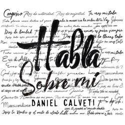 Daniel Calveti - Habla Sobre Mí