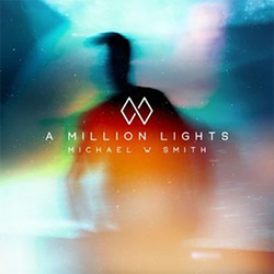 Michael W. Smith - A million lights