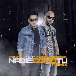 Mikey A - Nadie Como Tú (Feat. Manny Montes) (Remix) (Single)