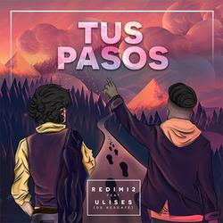 Redimi2 - Tus Pasos (Feat.Ulises De Rescate) (Single)