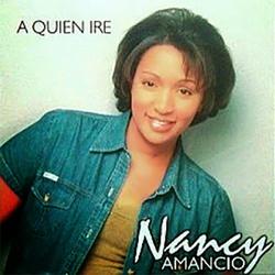 Nancy Amancio - A quien Ire