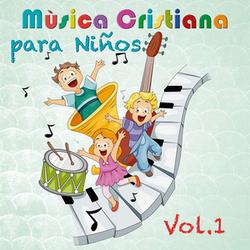 Música Cristiana Para Niños - Música Cristiana Para Niños Vol. 1